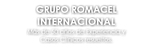 INTERNATIONAL ROMACEL GROUP More than 50 years of experience and successfully Clinical Cases resolved.